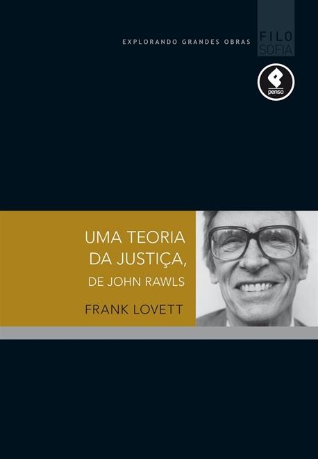 Uma Teoria da Justiça, de John Rawls