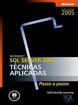 Microsoft SQL Server 2005 - Técnicas Aplicadas