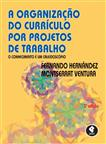 A Organização do Currículo por Projetos de Trabalho