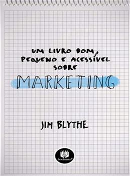 Um Livro Bom, Pequeno e Acessível sobre Marketing