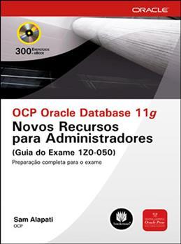 OCP ORACLE DATABASE 11G (EXAME 1Z0-050)
