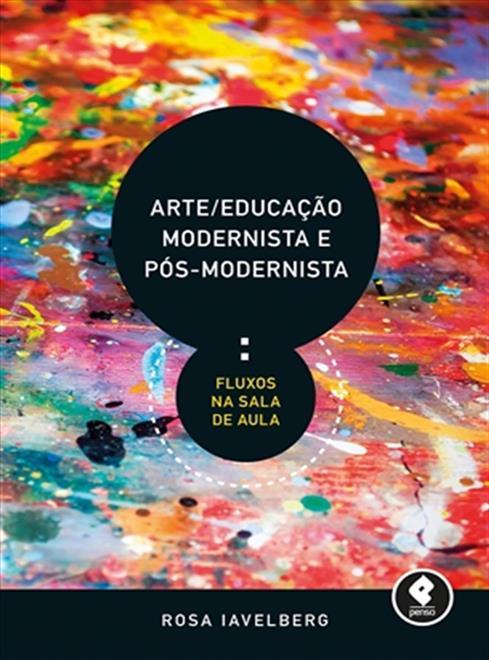 arte/educação modernista e pós-modernista