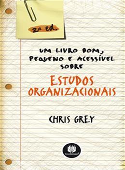 Um Livro Bom, Pequeno e Acessível sobre Estudos organizacionais