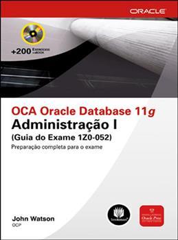 OCA Oracle Database 11g Administração I (Guia do Exame 1Z0-052)