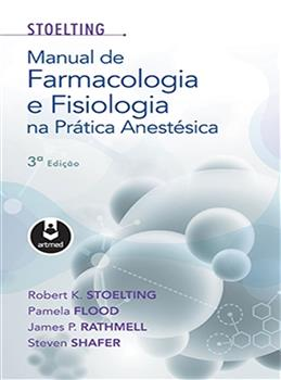 Manual de Farmacologia e Fisiologia na Prática Anestésica