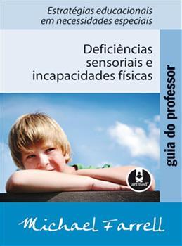 Guia do professor: Deficiências Sensoriais e Incapacidades Físicas