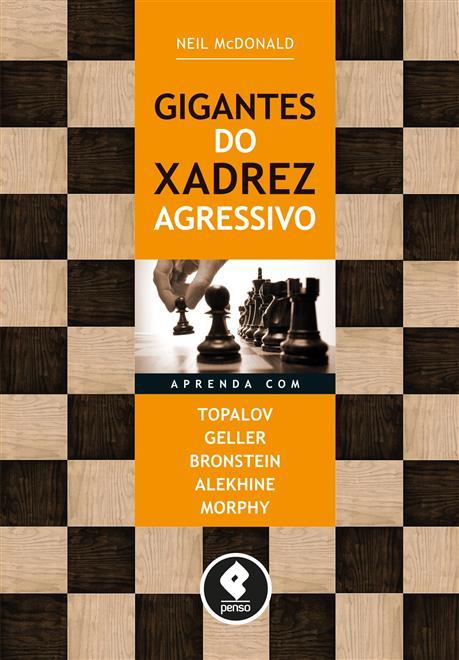 gigantes do xadrez agressivo