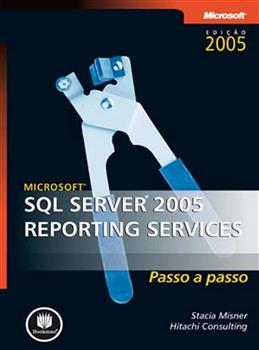 Microsoft SQL Server 2005 - Reporting Services