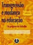 Transgressão e Mudança na Educação