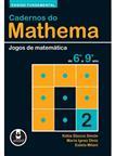 CAD.DO MATHEMA-ENS.FUND.JOGOS DE MAT. DE 6 AO 9ANO