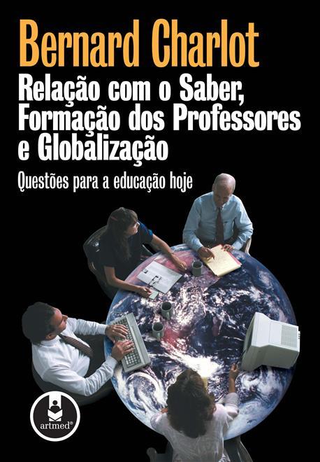 relação com o saber, formação dos professores e globalização