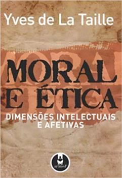 MORAL E ETICA  DIMENSOES INTELECTUAIS E AFETIVAS