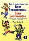 GUIA DO TERAPEUTA P/ OS BONS PENSAMENTOS-BONS SENT