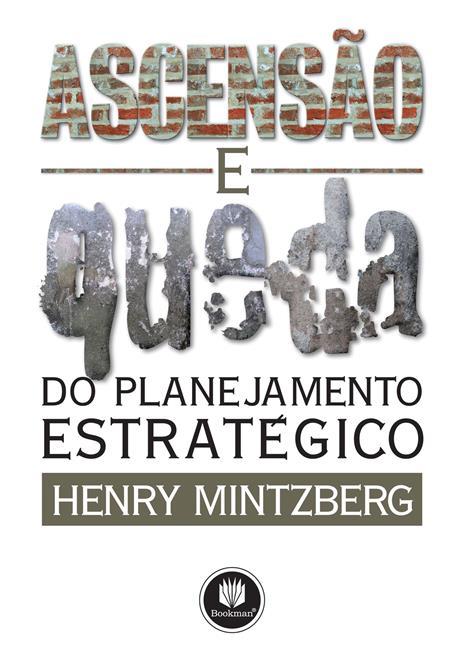 Ascensão e Queda do Planejamento Estratégico