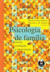 PSICOLOGIA DE FAMILIA:TEORIA. AVALIACAO E INTERVEN